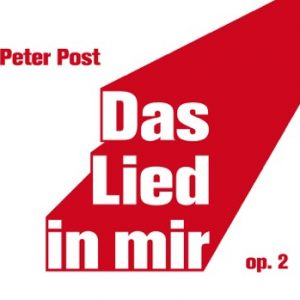 Peter Post: Das Lied in mir op. 2