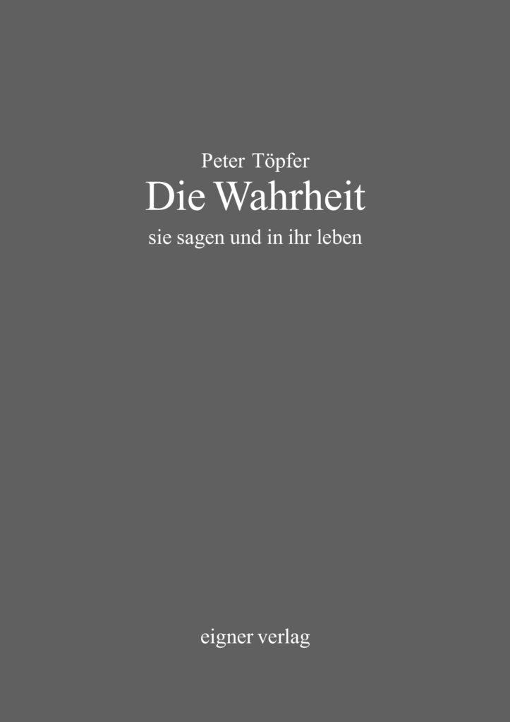 Peter Töpfer: Die Wahrheit