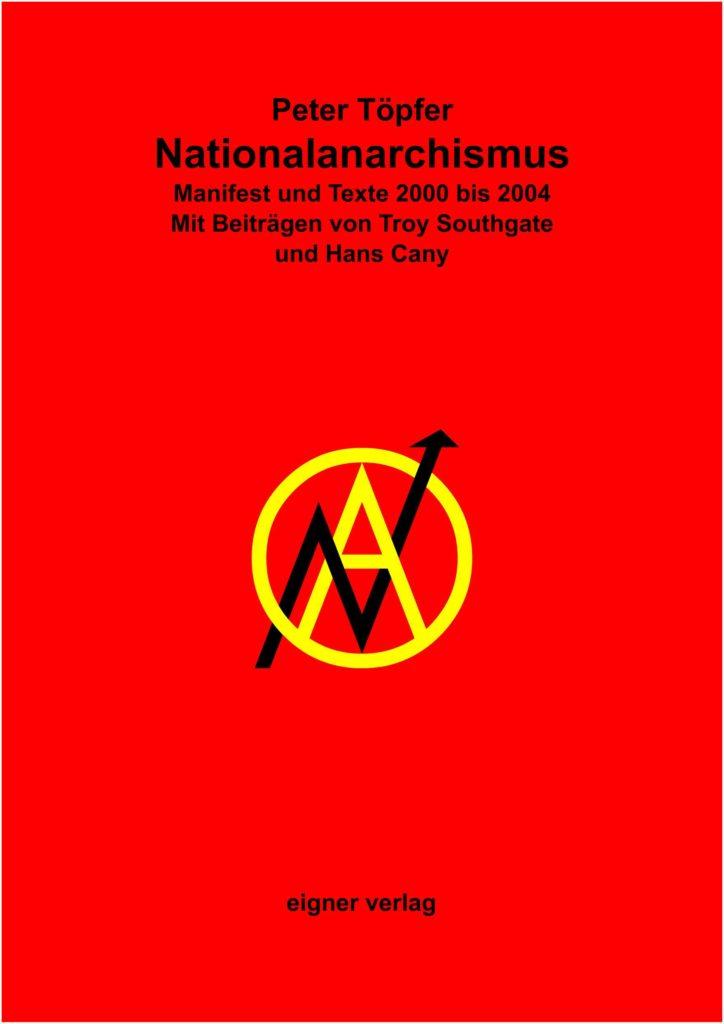 Peter Töpfer: Nationalanarchismus